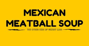 MEXICAN MEAT BALL SOUP