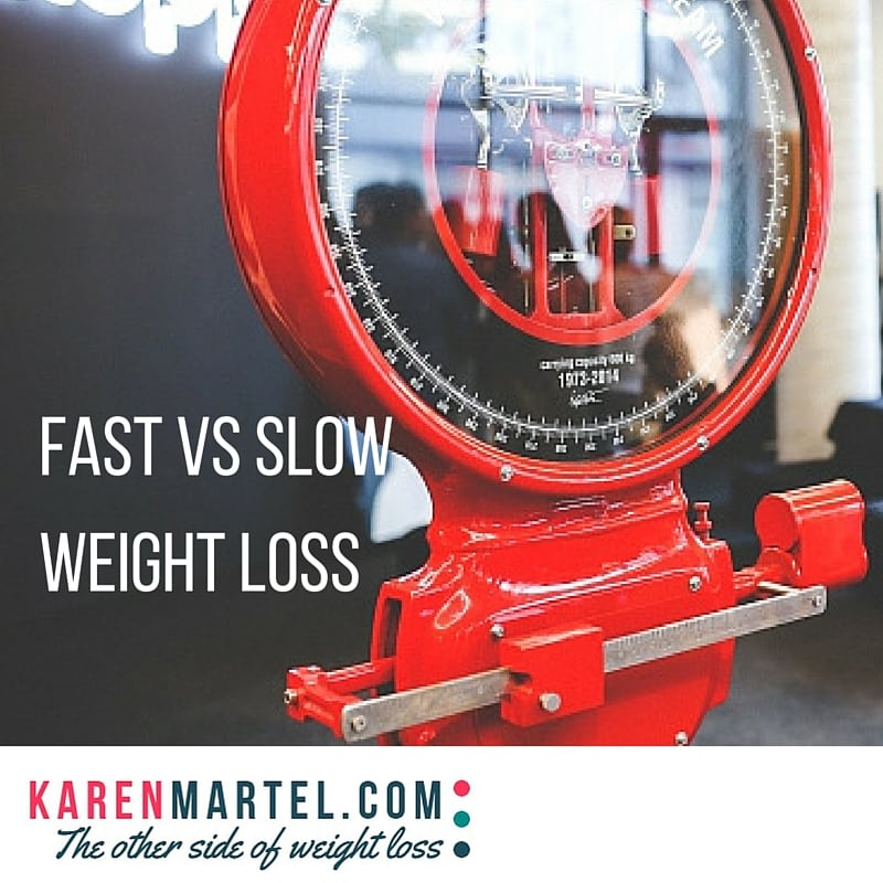 Slow Weight Loss On Juice Fast : Slow vs Fast Weight Loss - Karen Martel Nutrition