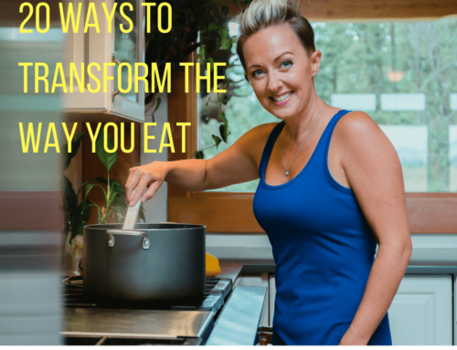 20 Ways To Transform The Way You Eat